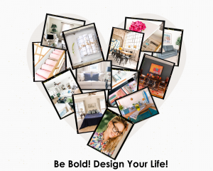 Be Bold! Design Your Life!